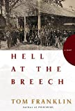 Franklin, Tom: Hell at the Breech: A Novel