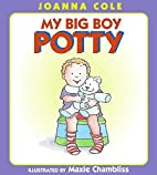 My Big Boy Potty by Joanna Cole