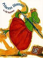 Princess Dinosaur by Jill Kastner