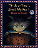Degroat, Diane: Trick or Treat, Smell My Feet