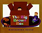 The Big Brown Box by Marisabina Russo