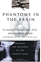Phantoms in the Brain: Probing the Mysteries…