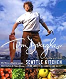 Douglas, Tom: Tom Douglas' Seattle Kitchen