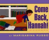 Russo, Marisabina: Come Back, Hannah!