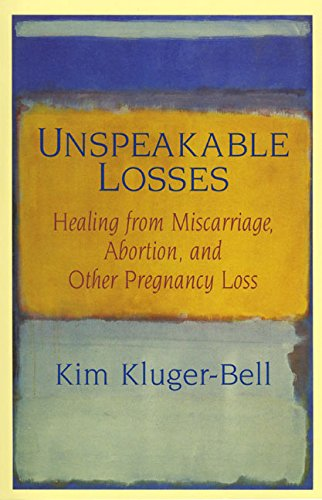 unspeakable-losses-healing-from-miscarriage-abortion-and-other-pregnancy-loss