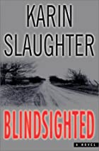 Blindsighted: A Novel by Karin Slaughter