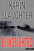 Blindsighted: A Novel by Karin Slaughter