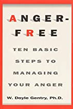 Anger-Free: Ten Basic Steps to Managing Your…