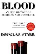 Blood: An Epic History of Medicine and…