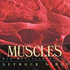 Muscles: Our Muscular System by Seymour…