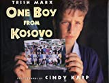 Marx, Trish: One Boy from Kosovo