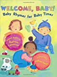 Calmenson, Stephanie: Welcome, Baby!: Baby Rhymes for Baby Times