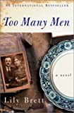 Brett, Lily: Too Many Men: A Novel