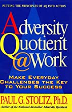 Adversity Quotient @ Work: Make Everyday…