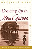 Margaret Mead: Growing Up in New Guinea: A Comparative Study of Primitive Education (Perennial Classics)