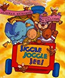Richards, Laura E.: Jiggle Joggle Jee!