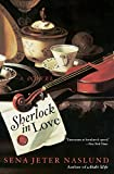 Naslund, Sena Jeter: Sherlock in Love: A Novel