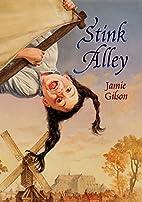 Stink Alley by Jamie Gilson