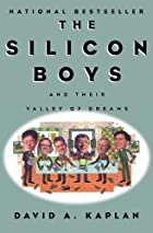 The Silicon Boys: And Their Valley of Dreams…