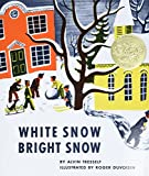 Tresselt, Alvin R.: White Snow, Bright Snow
