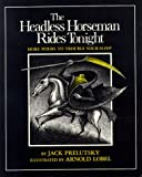 Prelutsky, Jack: The Headless Horseman Rides Tonight