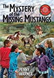 Penny Warner: Mystery of the Missing Mustangs (Troop 13 Mysteries)