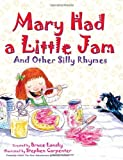 Lansky, Bruce: Mary Had a Little Jam: And Other Silly Rhymes