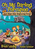 Carpenter, Stephen: Oh My Darling, Porcupine: And Other Silly Sing-Along Songs
