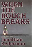 Kellerman, Jonathan: When the Bough Breaks