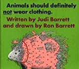 Barrett, Judith: Animals Should Definitely Not Wear Clothing
