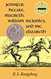 Konigsburg, E. L.: Jennifer, Hecate, Macbeth, William McKinley, and Me, Elizabeth