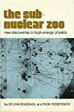 Sylvia Louise Engdahl: The Subnuclear Zoo: New Discoveries in High Energy Physics