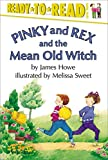 Howe, James: Pinky and Rex and the Mean Old Witch