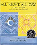 Bryan, Ashley: All Night, All Day: A Child's First Book of African-American Spirituals
