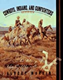 Marrin, Albert: Cowboys, Indians, and Gunfighters: The Story of the Cattle Kingdom