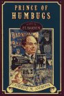 Andronik, Catherine M.: Prince of Humbugs : The Life of P. T. Barnum