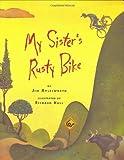 Aylesworth, Jim: My Sister's Rusty Bike: A Novel