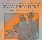 Waldman, Neil: The Two Brothers: A Legend of Jerusalem