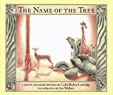 Lottridge, Celia Barker: The Name of the Tree: A Bantu Folktale