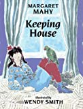 Margaret Mahy: Keeping House