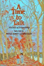 A Time to Talk: Poems of Friendship by Myra…