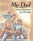 My Dad by Niki Daly