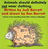 Barrett, Judi: Animals Should Definitely Not Wear Clothing (Aladdin Books)