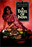 Jaffrey, Madhur: A Taste of India
