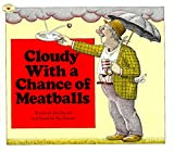 Barrett, Judi: Cloudy With a Chance of Meatballs