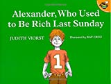Viorst, Judith: Alexander, Who Used to Be Rich Last Sunday