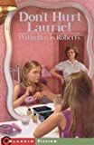 Roberts, Willo Davis: Don't Hurt Laurie (Aladdin Fiction)