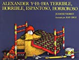 Viorst, Judith: Alexander Y El Dia Terrible, Horrible, Espantoso, Horroroso