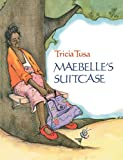 Tusa, Tricia: Maebelle's Suitcase (Reading Rainbow Book)