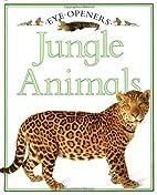 Jungle Animals (Eye Openers) by Angela…